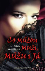 Antalíková Sylvia: Co můžou muži, můžu i já