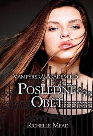 Mead Richelle: Vampýrská akademie 6 - Poslední...- 2.vy