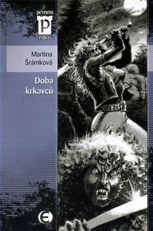 Šrámková Martina: Doba krkavců (Edice Pevnost)