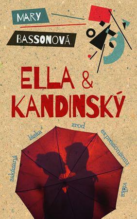 Bassonová Mary: Ella a Kandinský