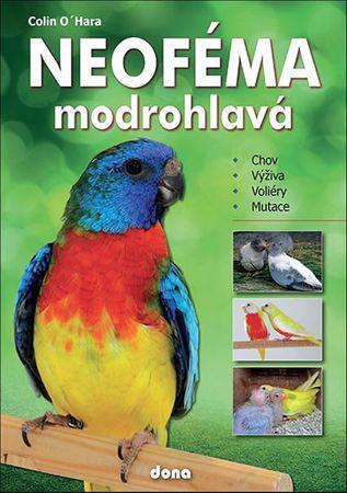 O´Hara Colin: Neoféma modrohlavá - chovatelská příručka
