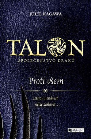 Kagawa Julie: Talon: Společenstvo draků 2 - Proti všem
