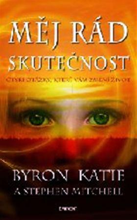 Katie Byron: Měj rád skutečnost