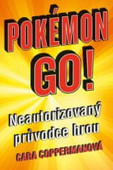 Coppermanová Cara: Pokémon go! Neautorizovaný průvodce hrou