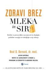 dr. Neal Barnard: Zdravi brez mleka in sira