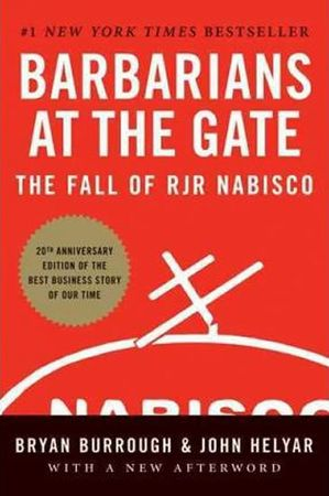 Burrough Bryan: Barbarians at the Gate : The Fall of RJR Nabisco