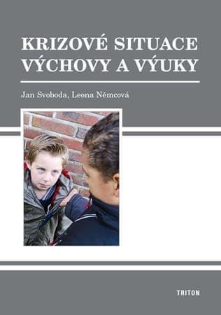 Svoboda Jan, Němcová Leona: Krizové situace výchovy a výuky