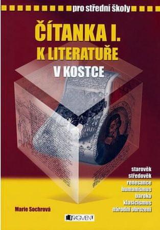 Sochrová Marie: Čítanka I. k literat. v kostce -vyd.2007
