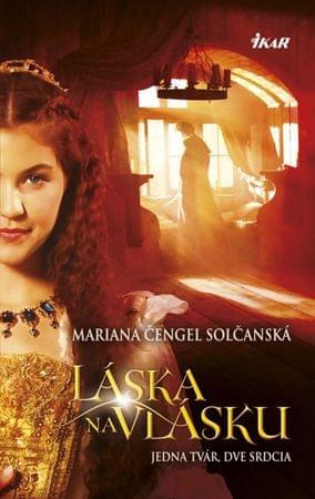 Čengel Solčanská Mariana: Láska na vlásku