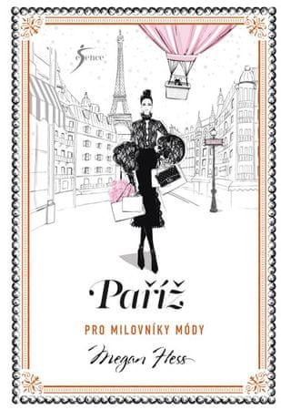 Hess Megan: Paříž pro milovníky módy
