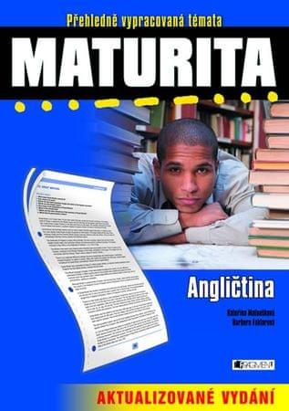 Faktorová Barbora, Matoušková Kateřina: Maturita - Angličtina - 2. vydání