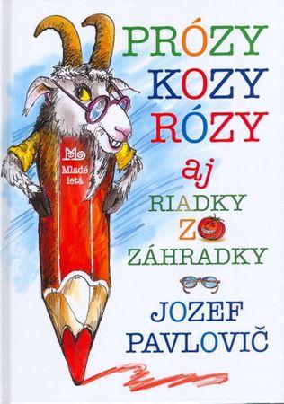 Pavlovič Jozef: Prózy kozy Rózy aj riadky zo záhradky