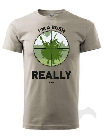 Tričko Xzone - I Am a Bush (velikost XXL)