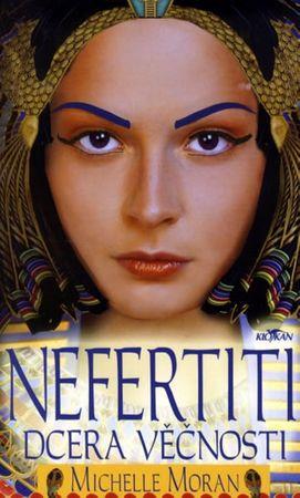 Moran Michelle: Nefertiti - Dcera věčnosti