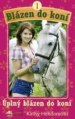 Helidoniotis Kathy: Blázen do koní 1 - Úplný blázen do koní
