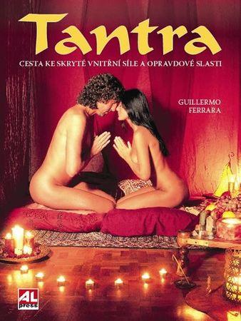 Ferrara Guillermo: Tantra - Cesta ke skryté vnitřní síle a opravdové slasti