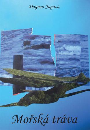 Jugová Dagmar: Mořská tráva