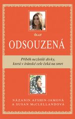 Afshin-Jamová Názanin, McClellandová Sus: Odsouzená - Příběh nezletilé dívky, která v íránské cele č