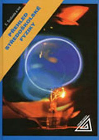 Svoboda Emanuel: Přehled středoškolské fyziky - 5. přepracované vydání