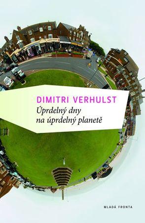 Verhulst Dimitri: Úprdelný dny na úprdelný planetě