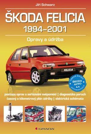 Schwarz Jiří: Škoda Felicia 1994–2001 - Opravy a údržba