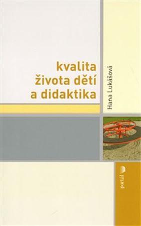 Lukášová Hana: Kvalita života dětí a didaktika