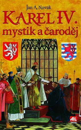 Novák Jan A.: Karel IV. - mystik a čaroděj