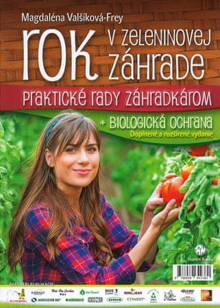 Valšíková-Frey Magdaléna: Rok v zeleninovej záhrade + biologická ochrana