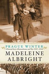 Albrightová Madeleine: Prague Winter: A Personal Story Of Remembrance And War, 1937-1948