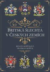 Košťálová Renata, Košťál Vratislav,: Britská šlechta v Českých zemích