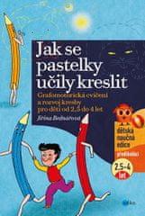 Bednářová Jiřina: Jak se pastelky učily kreslit - Grafomotorická cvičení a rozvoj kresby pro děti od