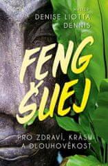 Dennis Denise Liotta: Feng Šuej pro zdraví, krásu a dlouhověkost