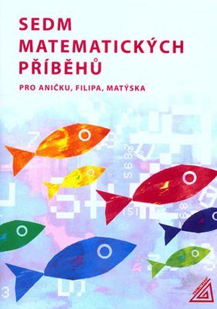 Lišková H., Vaňková J.: Sedm matematických příběhů pro Aničku, Filipa, Matýska