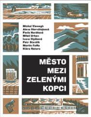 kolektiv autorů: Město mezi zelenými kopci - Antologie povídek českých autorů
