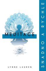 Laurenová Lynne: Meditace: snadno a rychle