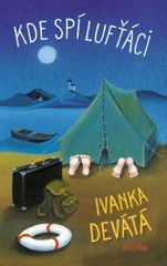 Devátá Ivanka: Kde spí lufťáci