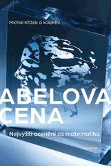 Křížek Michal: Abelova cena - Nejvyšší ocenění za matematiku