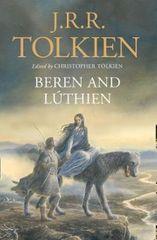 Tolkien John Ronald Reuel: Beren and Lúthien