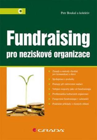 Boukal a kolektiv Petr: Fundraising pro neziskové organizace