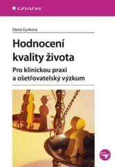 Gurková Elena: Hodnocení kvality života -  Pro klinickou praxi a ošetřovatelský výzkum