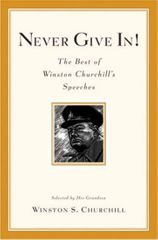 Churchill Winston: Never Give In!