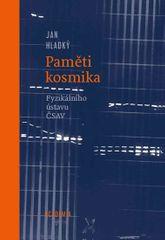 Hladký Jan: Paměti kosmika Fyzikálního ústavu ČSAV