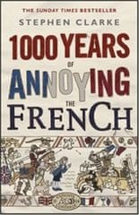 Clarke Stephen: 1000 Years of Annoying the French