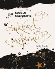Soldi Betty: Kouzlo kaligrafie - Inkoust a inspirace