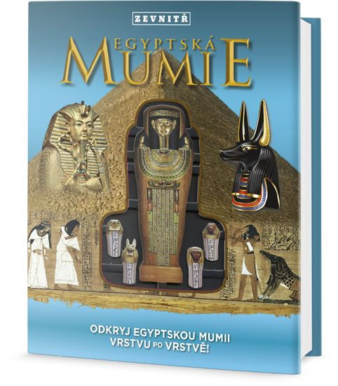 Hopping Lorraine Jean: Egyptská mumie zevnitř - Odkryj egyptskou mumii vrstvu po vrstvě!