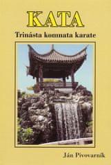 Pivovarník Ján: KATA – Trinásta komnata karate