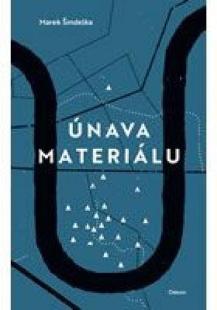 Šindelka Marek: Únava materiálu