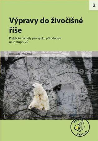 kolektiv autorů: Výpravy do živočišné říše