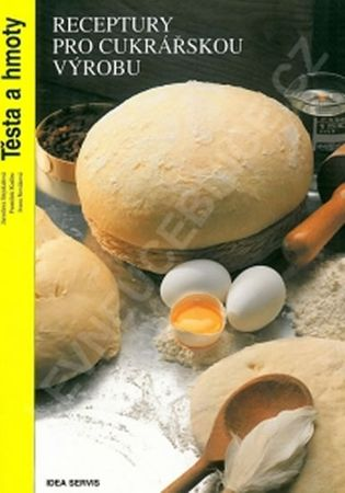 kolektiv autorů: Receptury pro cukrářskou výrobu - Těsta a hmoty (3. vydání)