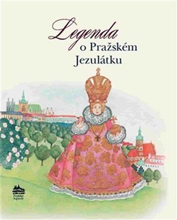 Pecháčková Ivana: Legenda o Pražském Jezulátku